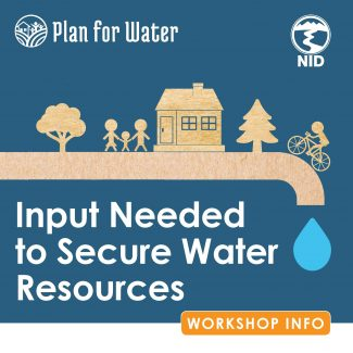 NID Seeks Community Input at Plan for Water Workshops