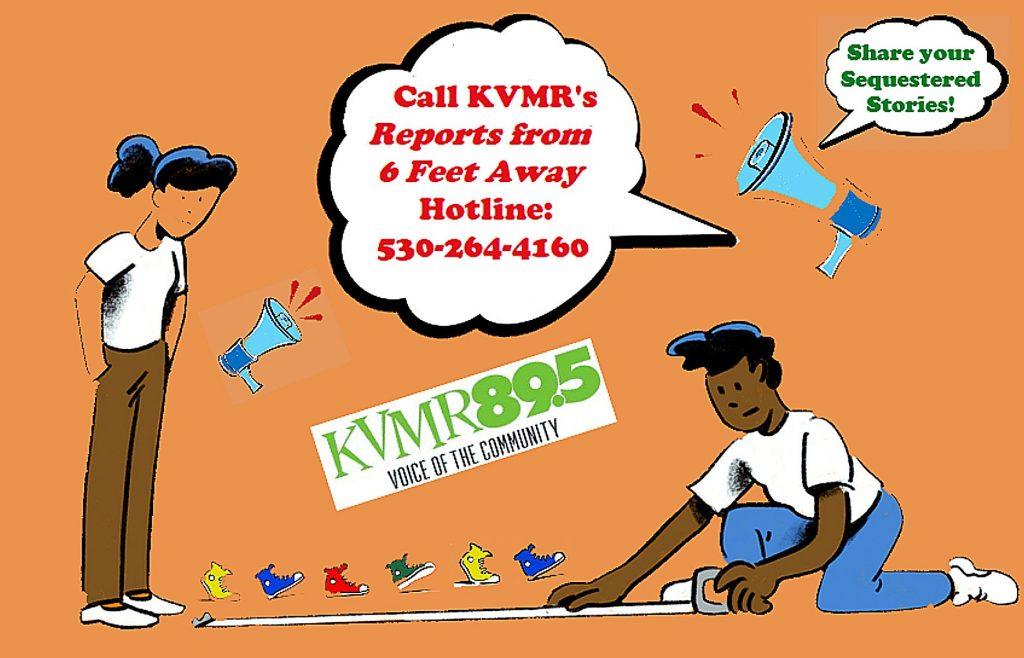 Callers and KVMR listeners can leave a message, short story, or thought about the impact of coronavirus on their lives. Or what's helping them through it.