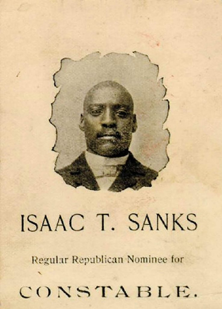 Isaac T. Sanks, a candidate for Grass Valley constable in 1894, was the first black man in California to run for public office on a major political party ticket.